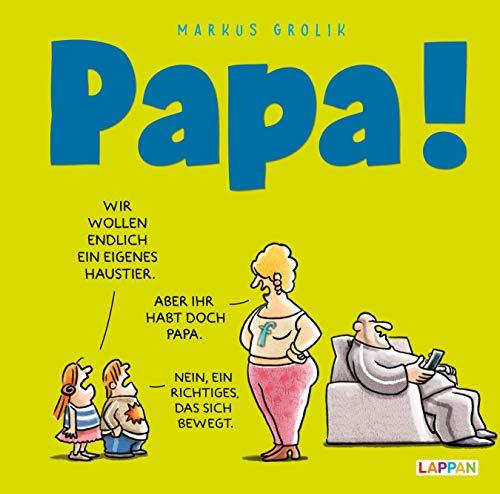 Papa!: Cartoons für Väter