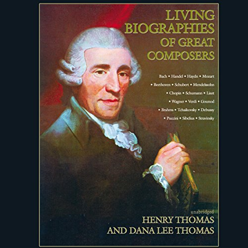 Living Biographies of Great Composers audiobook cover art