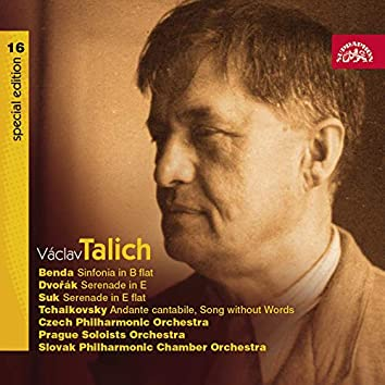 Talich Special Edition 16. Benda: Sinfonia in B-Flat Major - Dvořák & Suk: Serenades - Tchaikovsky: Andante Cantabile, Song Without Words