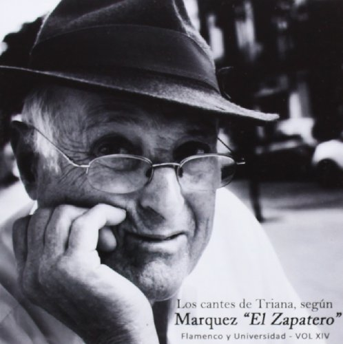 Los Cantes De Triana, Según Márquez 'El Zapatero'