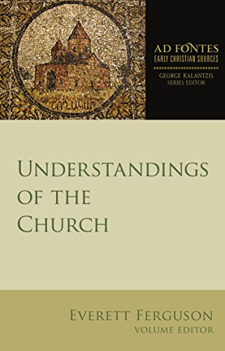 Understandings of the Church (Ad Fontes: Early Christian Sources) (English Edition)