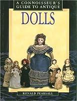 Antique Dolls (A Connoisseur's Guide to)