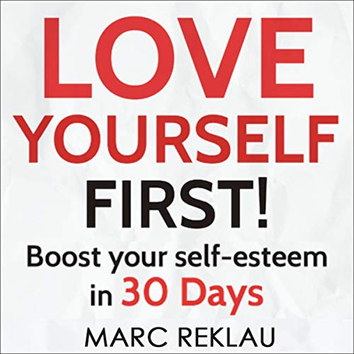 Love Yourself First!: Boost Your Self-Esteem in 30 Days Titelbild