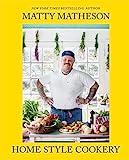 Matty Matheson: A Home Style Cookery