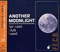 Another Moonlight by Far East Club Band (2002-04-24)