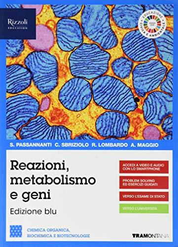 Reazioni metabolismo e geni. Chimica organica, biochimica e biotecnologie. Per le Scuole superiori. Con e-book. Con espansione online