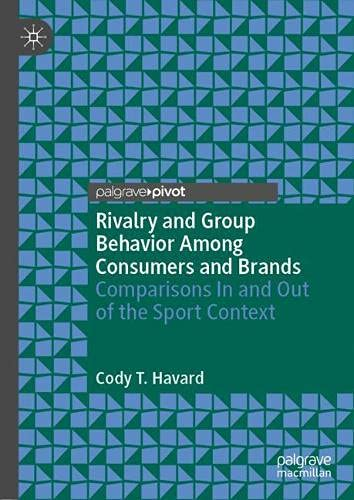 Rivalry and Group Behavior Among Consumers and Brands: Comparisons In and Out of the Sport Context