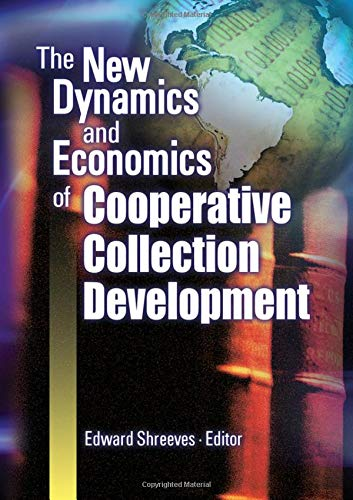 library science collection developments The New Dynamics and Economics of Cooperative Collection Development