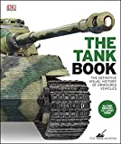 The Tank Book - The Definitive Visual History of Armoured Vehicles (English Edition) - Format Kindle - 9780241428160 - 22,72 €