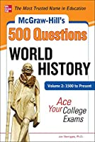 McGraw-Hill's 500 World History Questions: 1500 to Present (McGraw-Hill's 500 Questions)