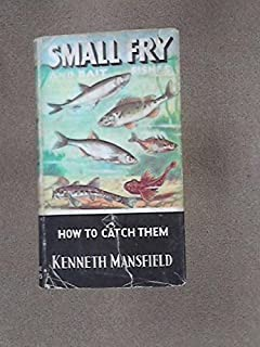 Small Fry and Bait Fish : How to Catch Them