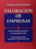 Valoración de empresas: Cómo medir y gestionar la creacion de valor. Tercera edición ampliada y puesta al día (FINANZAS Y CONTABILIDAD)