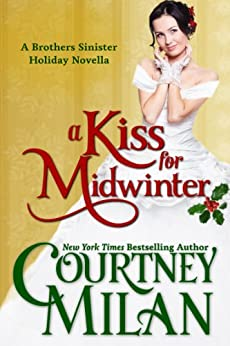 A Kiss for Midwinter (The Brothers Sinister) by [Courtney Milan]