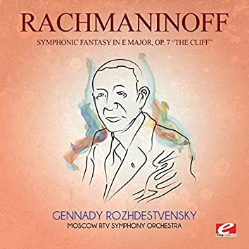 "Rachmaninoff: Symphonic Fantasy in E Major, Op. 7 ""The Cliff"" (Digitally Remastered)"