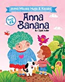 ANNA BANANA - Anna Misses Hugs & Kisses: Funny Rhyming Picture Books (Anna Banana Rhyming books Book 2)