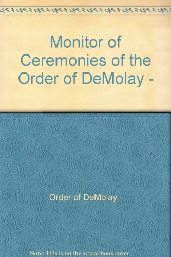 Monitor of Ceremonies of the Order of DeMolay -