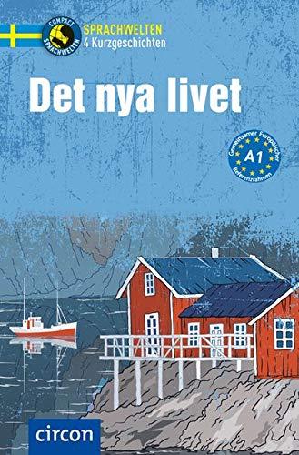 Det nya livet: Schwedisch A1 (Compact Sprachwelten Kurzgeschichten)