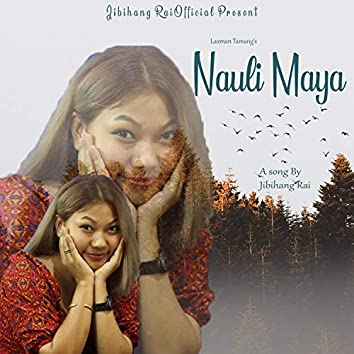 Nauli Maya (feat. Sunita Thegim & Laxman Tamang)