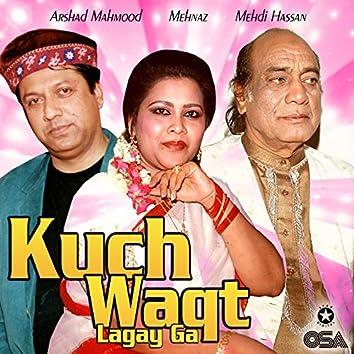 Kuch Waqt Lagay Ga