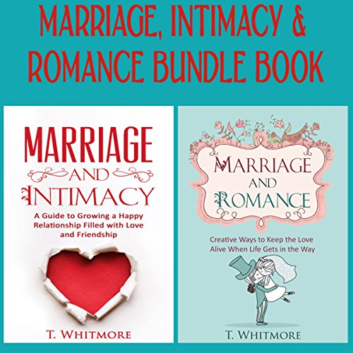 Marriage, Intimacy, & Romance Bundle Book audiobook cover art