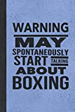 Warning May Spontaneously Start Talking About Boxing: Best Funny Gift For Boxers, Coach, Trainer, Student - Woman Girl Man Guy Journal - Vintage Blue Cover 6'x9' Notebook