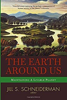 The Earth Around Us: Maintaining A Livable Planet