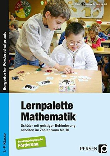 Lernpalette Mathematik: Schüler mit geistiger Behinderung arbeiten im Zahlenraum bis 10 (1. bis 9. Klasse)