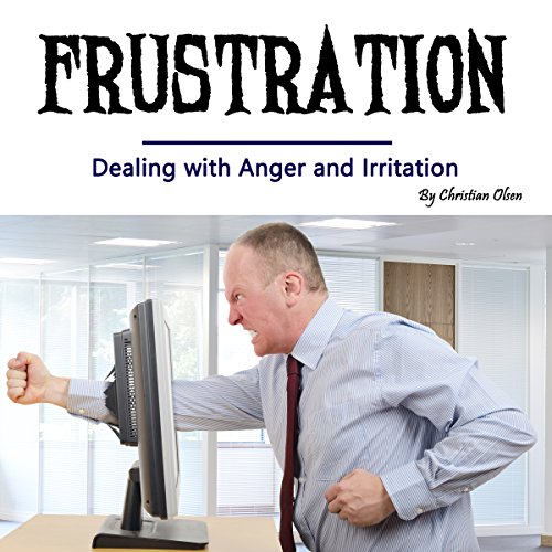 Frustration: Dealing with Anger and Irritation audiobook cover art