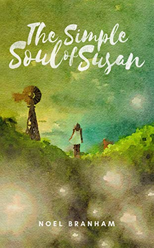 The Simple Soul of Susan by [Noel Branham]