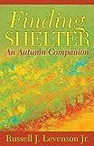 Finding Shelter: An Autumn Companion