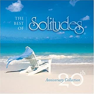 Best of Solitudes: 20th Anniversary Collection