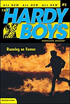 Running on Fumes (The Hardy Boys: Undercover Brothers Book 2) by [Franklin W. Dixon]