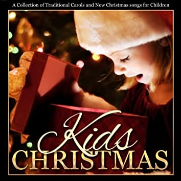 Kids Christmas - A Collection of Traditional Carols and New Songs for Children