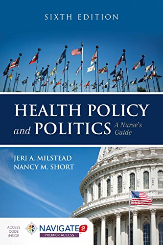 Compare Textbook Prices for Health Policy and Politics: A Nurse's Guide 6 Edition ISBN 9781284126372 by Milstead, Jeri A.,Short, Nancy M.