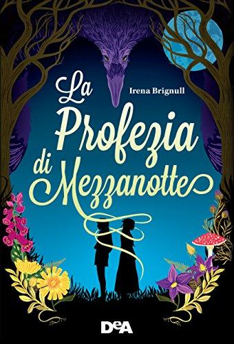 La profezia di mezzanotte eBook: Brignull, Irena, Maestrini ...
