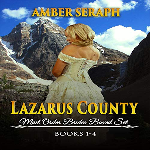 Lazarus County Mail Order Brides Boxed Set: Four Clean Historical Western Romance Books audiobook cover art