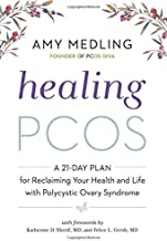 Thrive with PCOS: A 21-Day Plan to Improve Fertility, Balance Hormones and Blood Sugar, Reduce Inflammation, and Reclaim Your Health and Life with Polycystic Ovary Syndrome