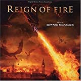 Reign Of Fire: Original Motion Picture Soundtrack by Edward Shearmur (2003-01-06)