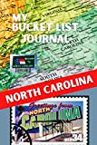 My Bucket List Journal - NORTH CAROLINA (Ultimate Bucket List Books!)