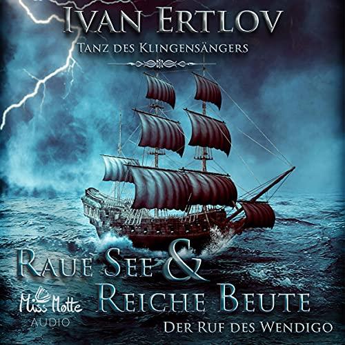 Raue See und reiche Beute - Der Ruf des Wendigo cover art