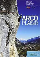 Arco Plaisir: Mit Erzaehlungen von Heinz Grill