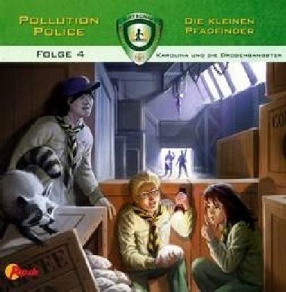 Pollution Police - Die kleinen Pfadfinder 04: Karolina und die Drogengangster