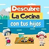 Descubre la cocina: Libro de imágenes para niños : aprender sobre componentes de cocina