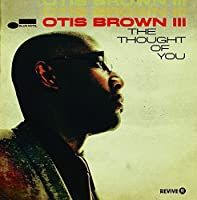 Thought of You by OTIS BROWN III (2014-10-01)