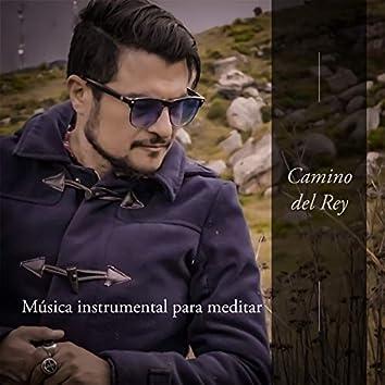 Camino del Rey  (Música instrumental para meditar)