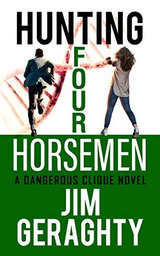 Hunting Four Horsemen : A Dangerous Clique Novel (The CIA's Dangerous Clique Book 2)