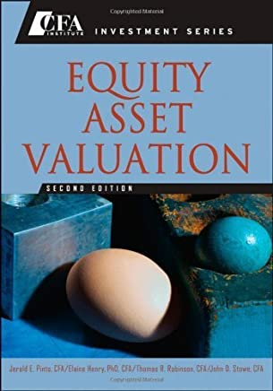 Equity Asset Valuation by Jerald E. Pinto Elaine Henry Thomas R. Robinson John D. Stowe(2010-02-08)