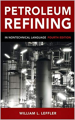 Petroleum Refining in Nontechnical Language (English Edition)