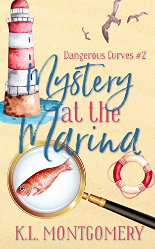 Mystery at the Marina: A Cozy Christian Mystery (Dangerous Curves Book 2) by [K.L. Montgomery]