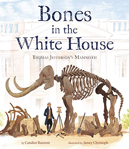 Bones in the White House: Thomas Jefferson's Mammoth